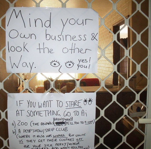 Mind your own business & look the other Way. yes! you!