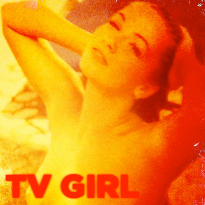 5169451479 c79ffa3c1e b Single Serving: TV Girl – TV Girl EP