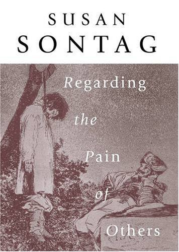 regarding the pain of others by susan sontag