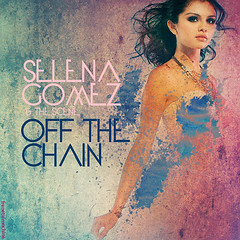 Selena Gomez - Off The Chain (nathalia b.) Tags: photoshop disney singlecover fanmade offthechain songcover selenagomez catchstarship ayearwithoutrain ayearwithoutraincover