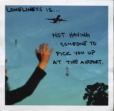 Loneliness is