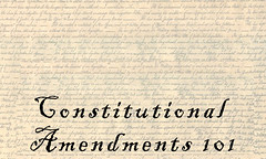 Constitutional Amendments 101