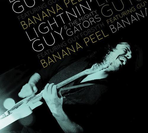 Lightnin' Guy & The Mighty Gators - Banana Peel Feat. Guy Forsyth