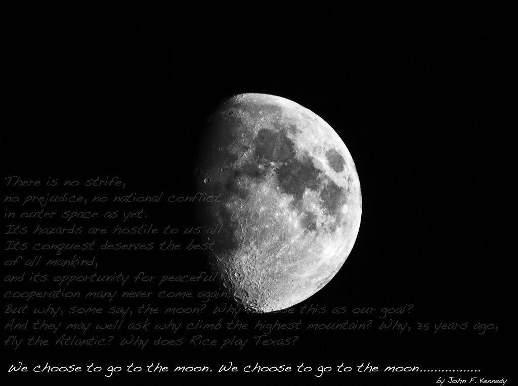 We Choose to go to the Moon...
