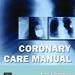 Coronary Care Manual 2e by Peter Thompson