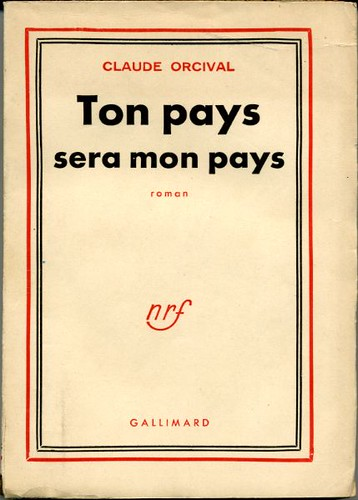 Ton pays sera mon pays, by Claude ORCIVAL