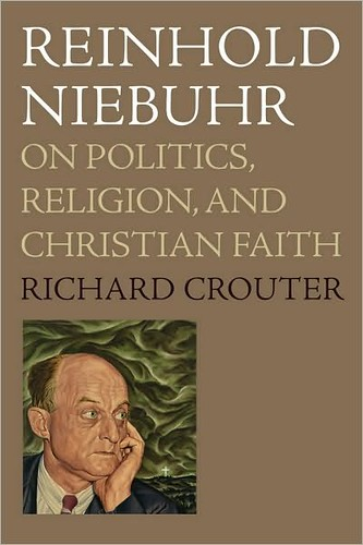 Reinhold Niebuhr on Politics, Religion, and Christian Faith