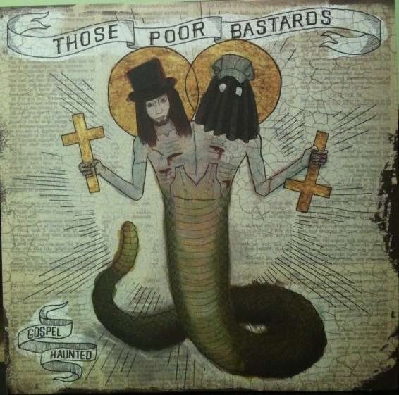 THOSE POOR BASTARDS: Gospel Haunted (Tribulation Recordings Co 2010)