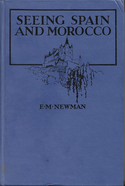 "Portada del libro ""Seeing Spain and Morocco"" de E. M. Newman publicado en 1930"