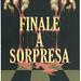 Finale a sorpresa , de Ken Whitmore & Alfred Bradley (Teatro della Quattordicesima. 2005)