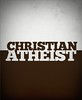 Christian Athiest