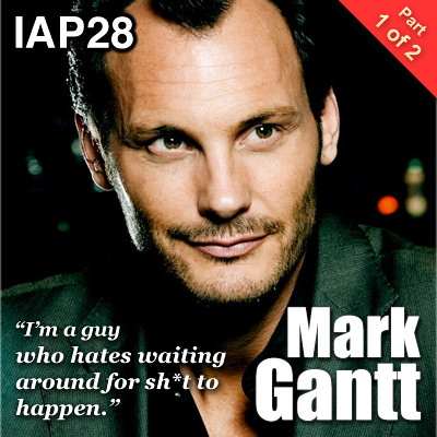 Episode 28: Mark Gantt (Part 1)