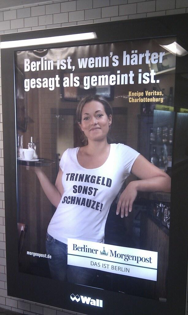 Berlin ist, wenn's härter gesagt als gemeint ist.
