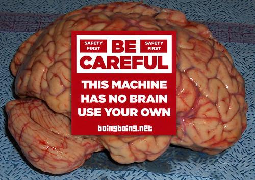 This Machine Has No Brain