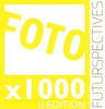 FOTOX1000 II EDITION - FUTURSPECTIVES - SEND YOUR PICTURES FOR THE EXHIBITION!!!