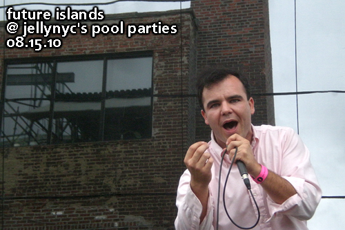 Future Islands at JellyNYC's Pool Parties, Williamsburg Waterfront, August 15, 2010
