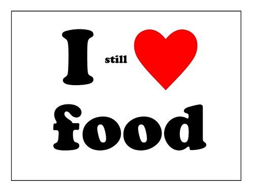 I still love food
