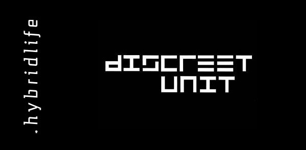 Hybrid Life Podcast 006 – Discreet Unit (Image hosted at FlickR)