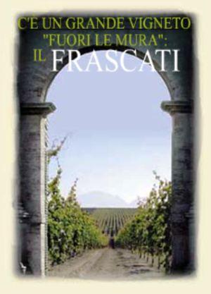 Il Frascati un grande vigneto fuori le mura.