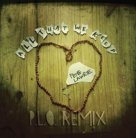 All That We Keep - P.L.O. Remix