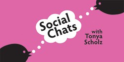social chats with tonya scholz and maria de los angeles