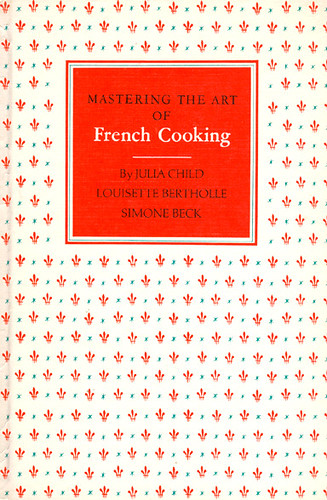 mastering-the-art-of-french-cooking by you.