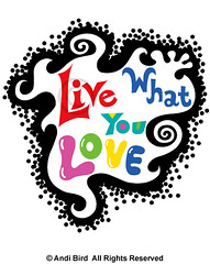Live What You Love t shirt graphic (birdarts) Tags: whitetshirt coolshirt lovelife printedtshirt lovehappy tshirtgraphics livewhatyoulove lovejob andibird loveprofession inspirationalshirt