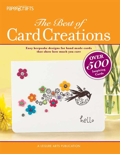 4927869246 87ecac123a The Best of Card Creations is Here!