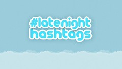 #latenight hashtags