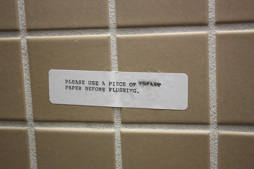 It was at the bathrooms of the Golden Gate Bridge ... perhaps they had a problem with people not using paper?