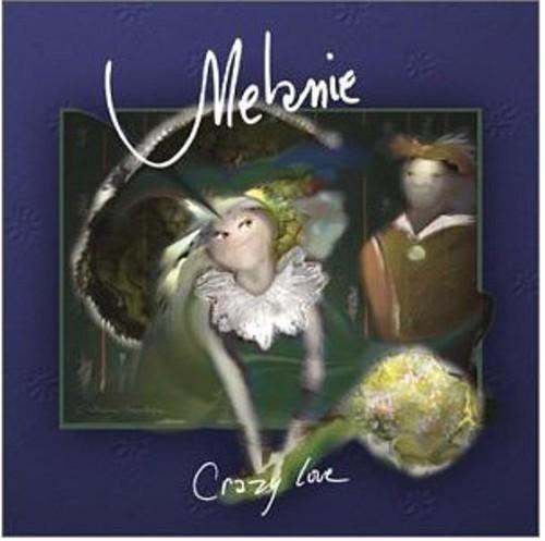 Melanie's Crazy Love
