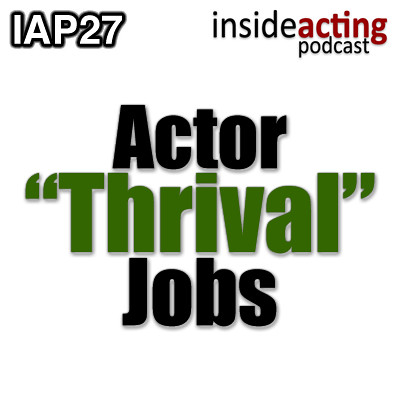 "Episode 27: Actor ""Thrival"" Jobs"