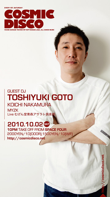 2010.10.02.Sat Cosmic Disco with Toshiyuki Goto