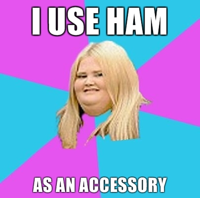 I-use-ham-as-an-accessory