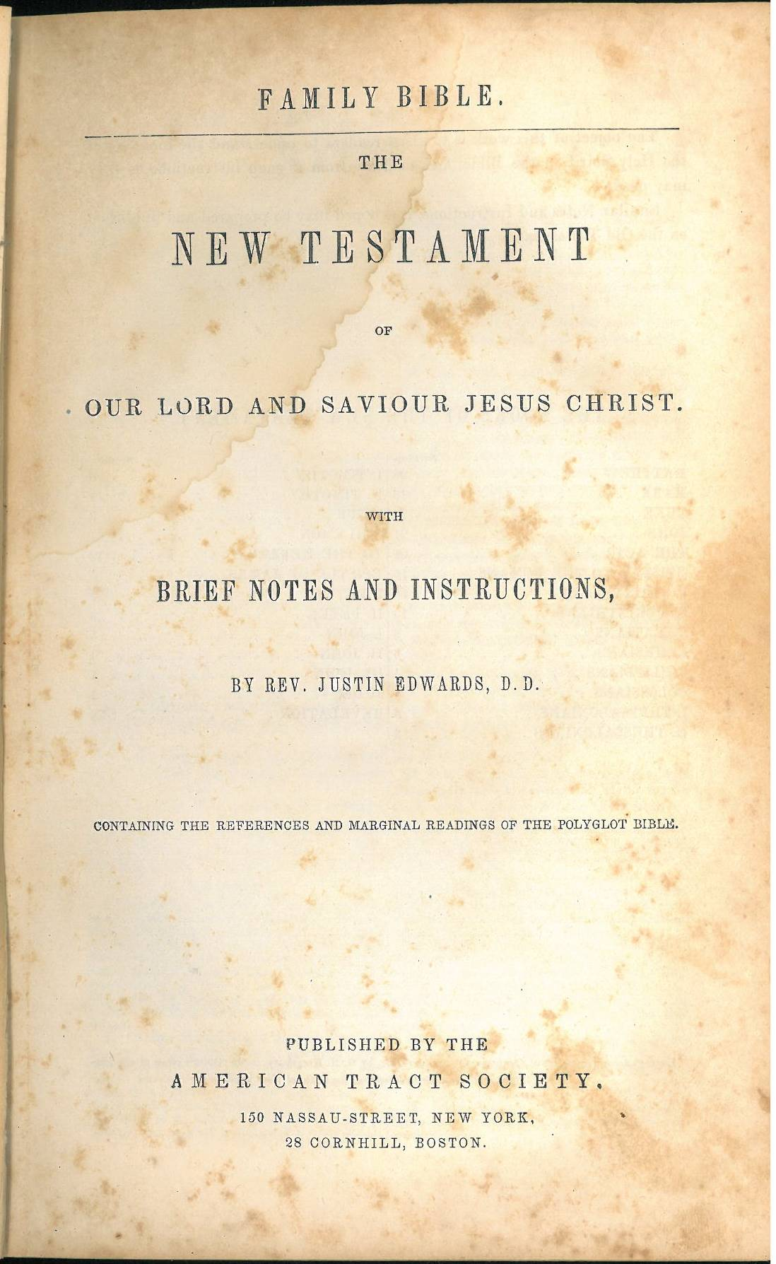 ... Lord and Saviour Jesus Christ. With Brief Notes and Instructions, by  Rev. Justin Edwards, D.D.. Date: 1851. Publisher: New York: American Tract  Society