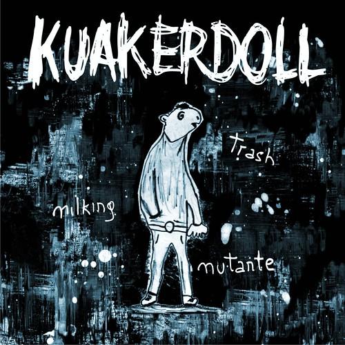 01- Portada - Kuaker Doll - Milking Trash Mutante (2010)