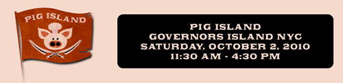 Pig Island - Governer's Island NY Food Festival Sat Oct 2, 2010