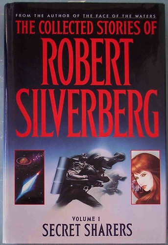 collected stories of robert silverberg 1: secret sharers by cdrummbks