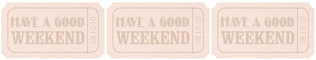 Have a good weekend