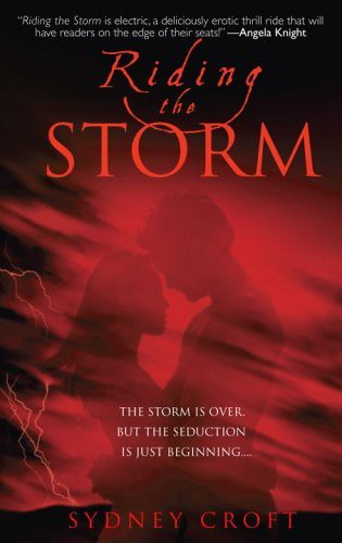 August 28th 2007    Riding the Storm (ACRO #1) by Sydney Croft