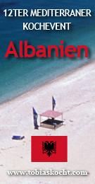12ter mediterraner Kochevent - Albanien - tobias kocht! - 10.09.2010-10.10.2010
