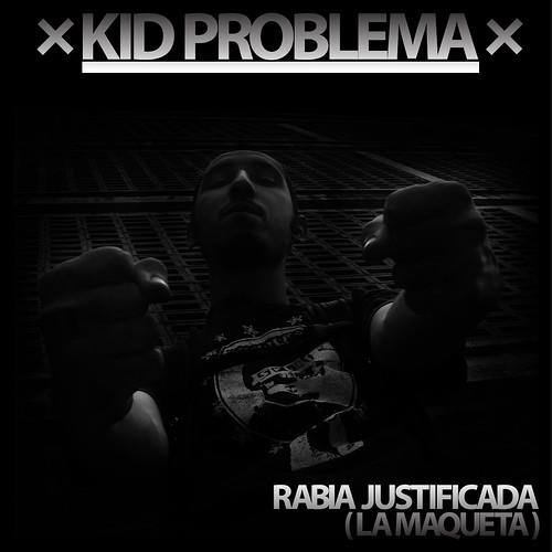 KID PROBLEMA - RABIA JUSTIFICADA