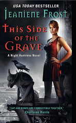 February 22, 2011    This Side of the Grave by Jeaniene Frost (Night Huntress #5)