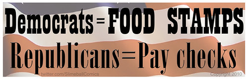 bumper sticker: Democrats equal Food Stamps Republicans equal paychecks