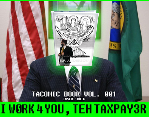 I WORK 4 YOU, The TAXPAYER!!!11