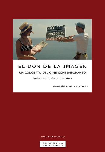 El Don de la Imagen. Un concepto del cine contemporáneo. Volumen I: Esperantistas.