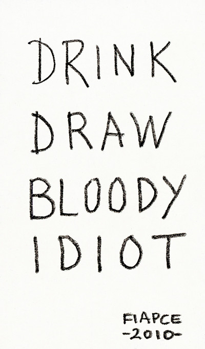 2010_PT_photocopy_Drink Draw Bloody Idiot_400