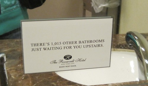 There's [sic] 1,015 other bathrooms just waiting for you upstairs.
