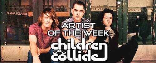 Artist of the Week - Children Collide