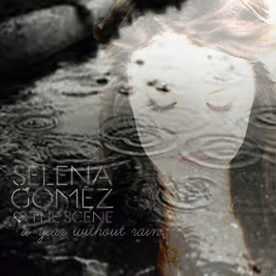 Selena Gomez - A Year Without Rain. Fanmade Cover.